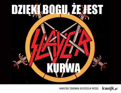SLAYER KURWA