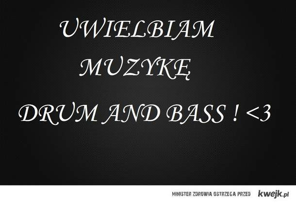 DRUM AND BASS <3