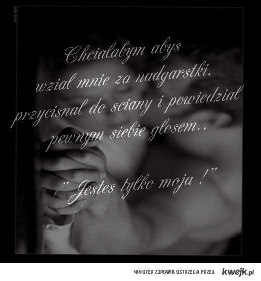 Jesteś moja ! ;*