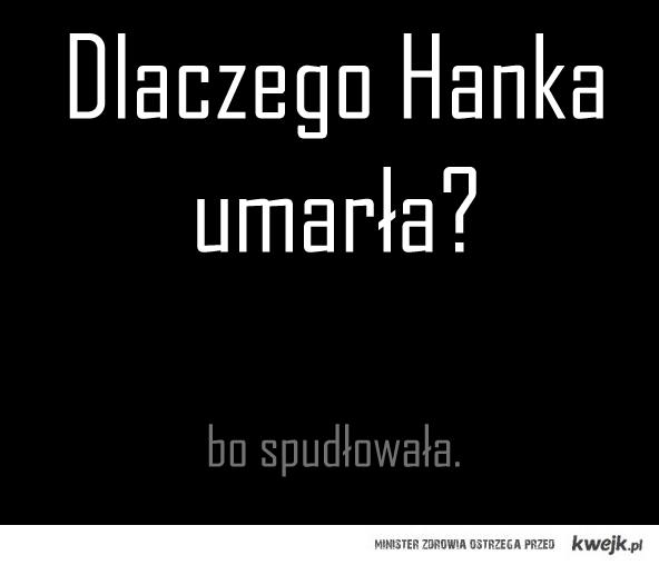 Dlaczego Hanka umarła?