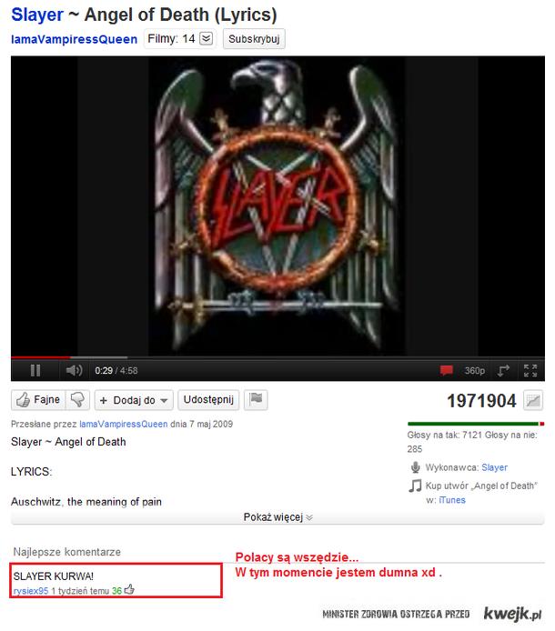Slayer kurwa , polacy są wszędzie .