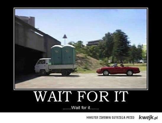 wait, wait, wait... :)