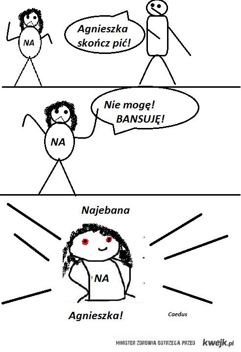 najebana Agnieszka