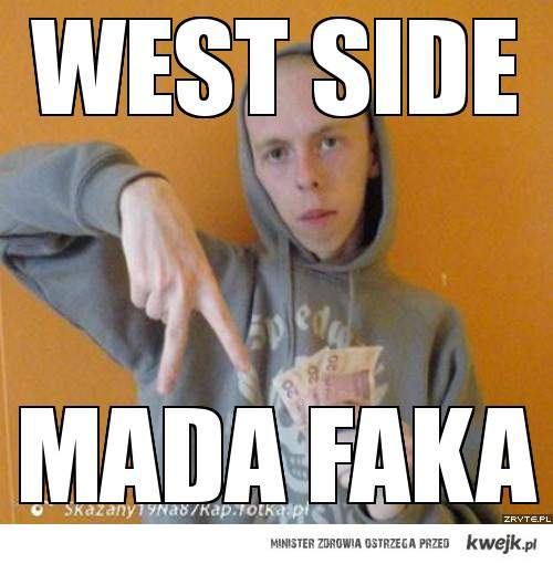 West Side Madafaka