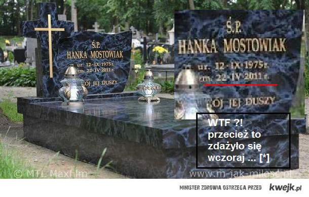 Hanka umarła przecież wczoraj -.-