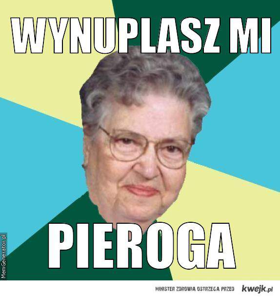 Wynuplasz mi Pieroga ?