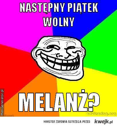 Melanż?