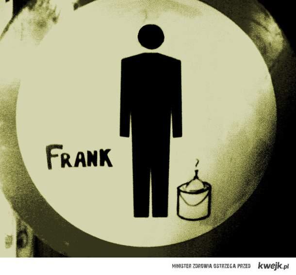 Frank zaprasza na wiadro.