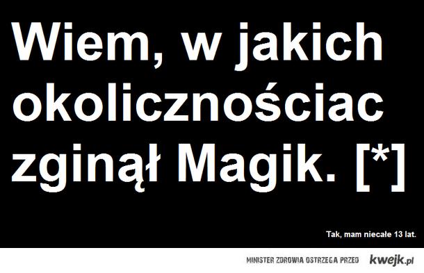 Magik [*]