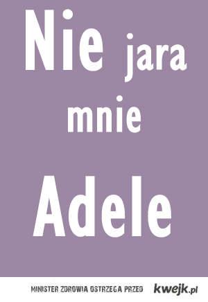 nie rozumiem fazy na Adele