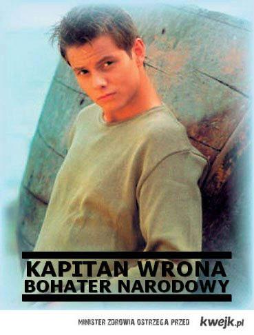 Kapitan Wrona, nasz narodowy bohater!