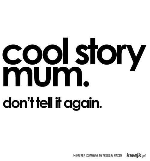 cool story mum..^^