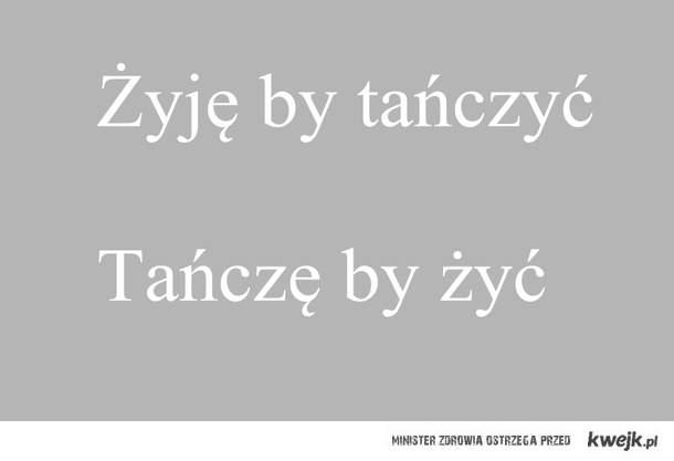 ŻYJĘ BY TAŃCZYĆ, TAŃCZĘ BY ŻYĆ
