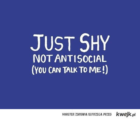 Shy, not antisocial