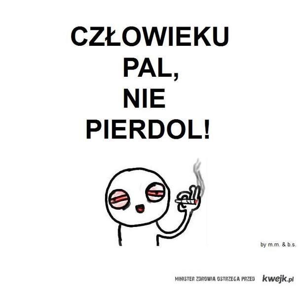 Pal , nie pier*** !