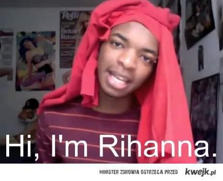 hi, i'm Rihanna