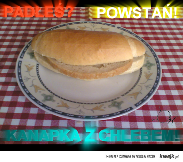 kanapka z chlebem :D