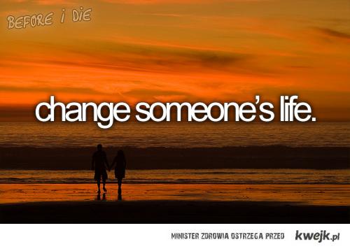 Zmienić czyjeś życie