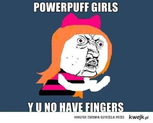 y u no have fingers!