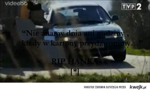 RIP HANKA