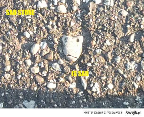 Sad stone is sad