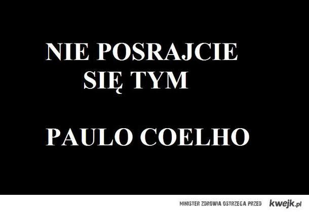 Nie posrajcie się tym Paulo Coelho