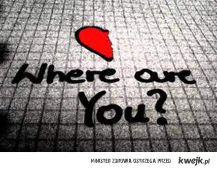 Gdzie jestes ??