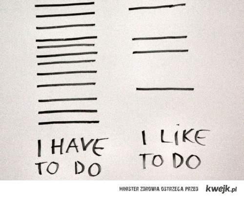 co muszę zrobić, co lubię robić