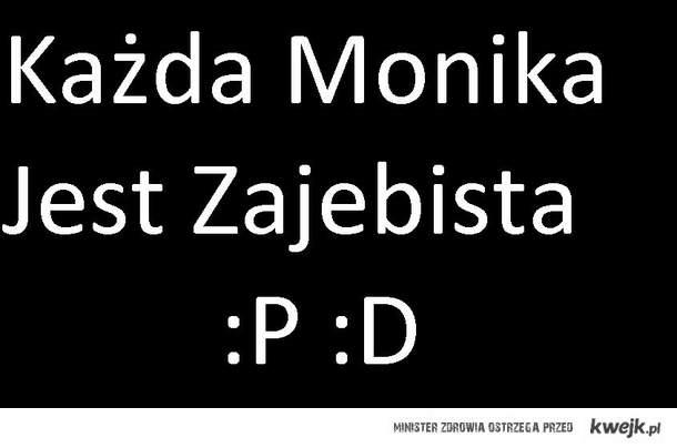 Monie ; *