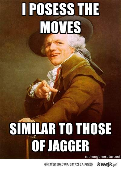The moves similar to those of jagger