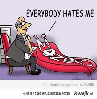 Everybody hates him
