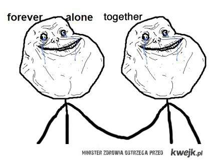for ever alone together