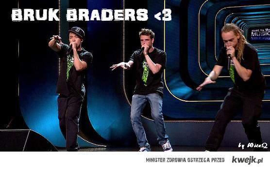 Bruk Braders ! <3