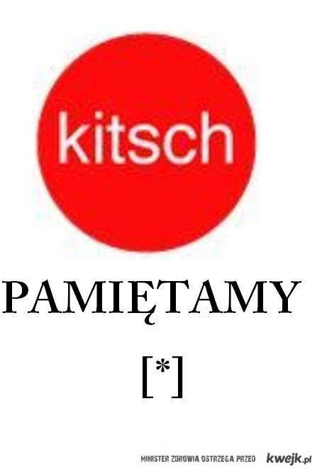 Kitch [*]
