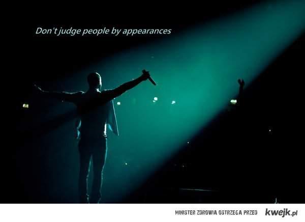 Nie oceniaj ludzi po pozorach