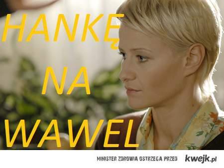 Hankę na Wawel!