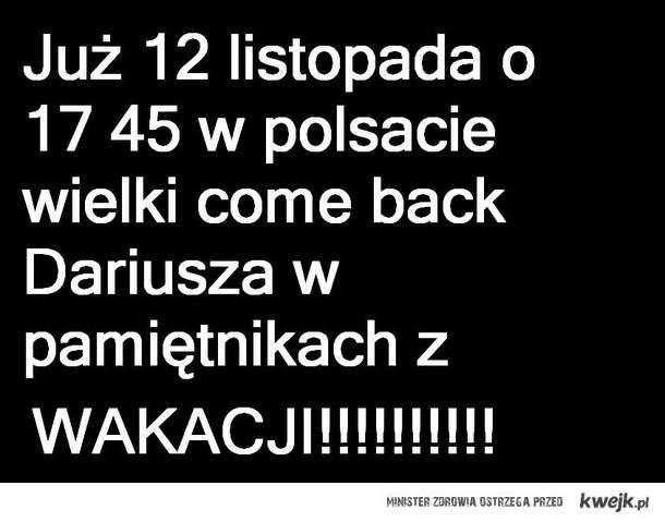 dariusz come back