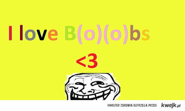 B(o)(o)bs! <3
