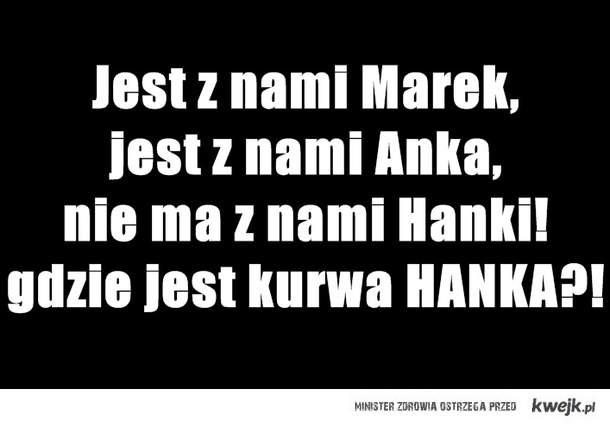 gdzie jest Hanka