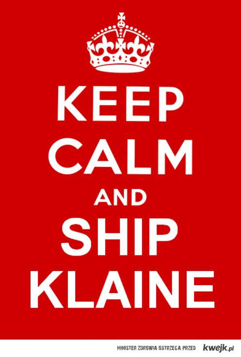 Keep Calm and Ship Klaine