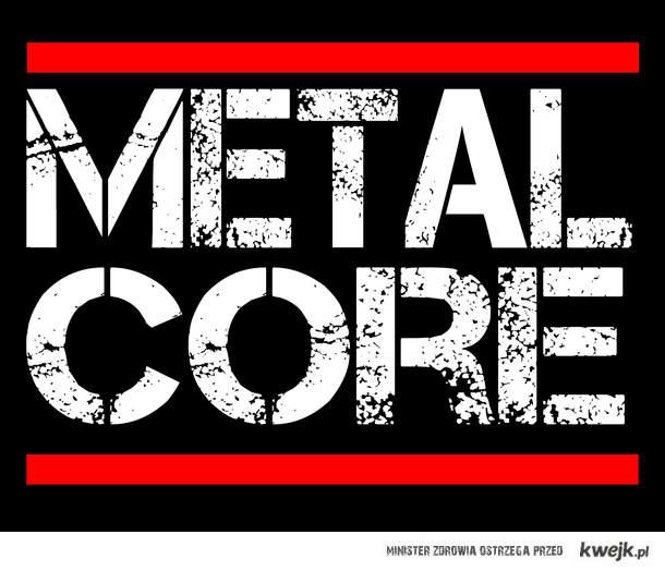 MetalCore!