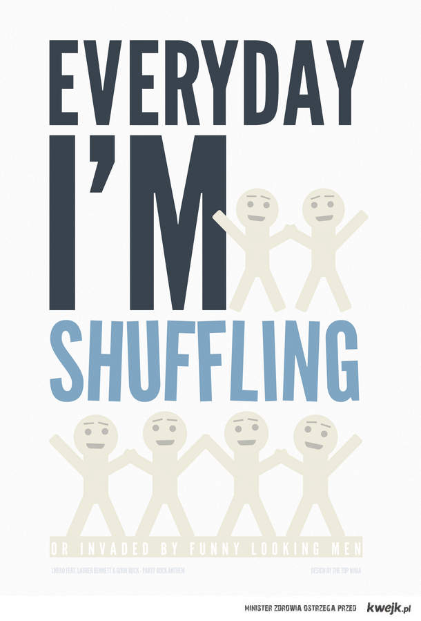 everyday i'm shufflin .