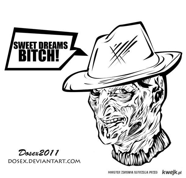 Sweet dreams bitch!