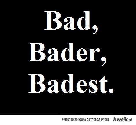 Bad - Matura to bzdura