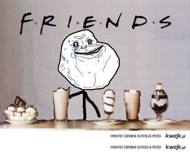 friends/foreveralone