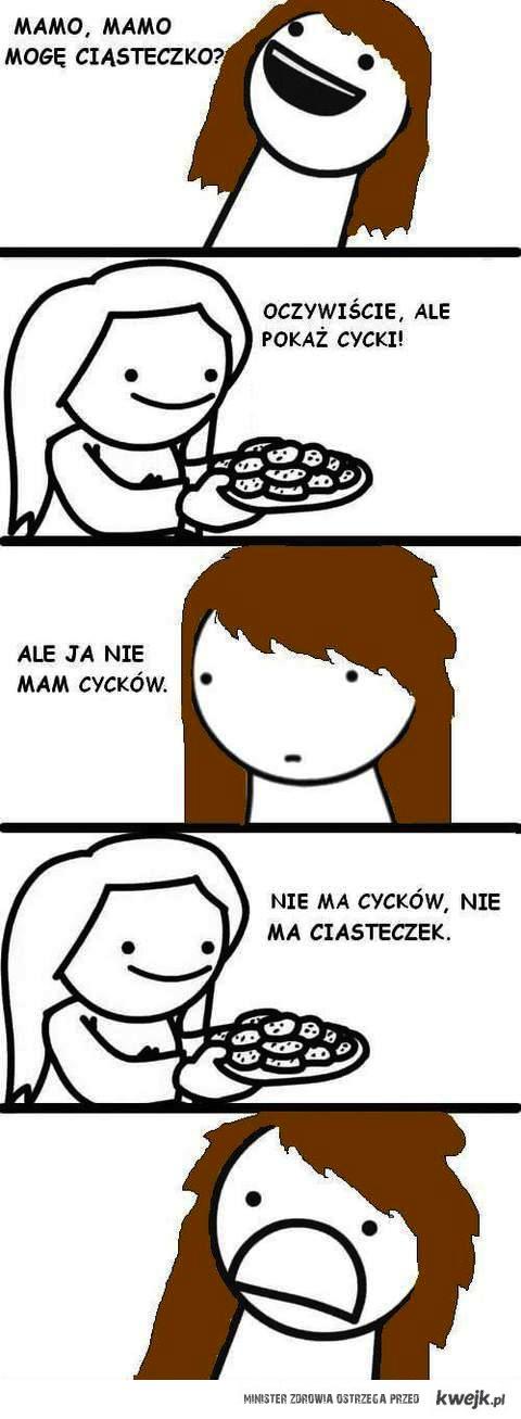 Nie ma cyckow, nie ma ciasteczek