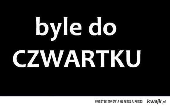 BYLE DO CZWARTKU