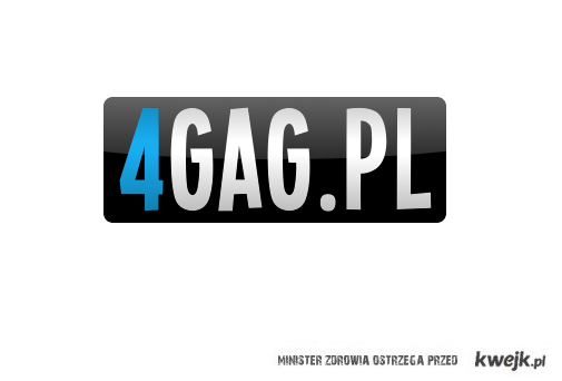 4Gag.pl ~ Zaprasza