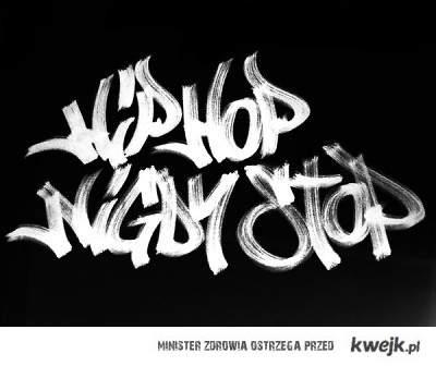 Hip hop nigdy stop !