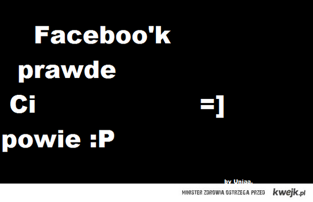 Faceboo'k prawde Ci powie